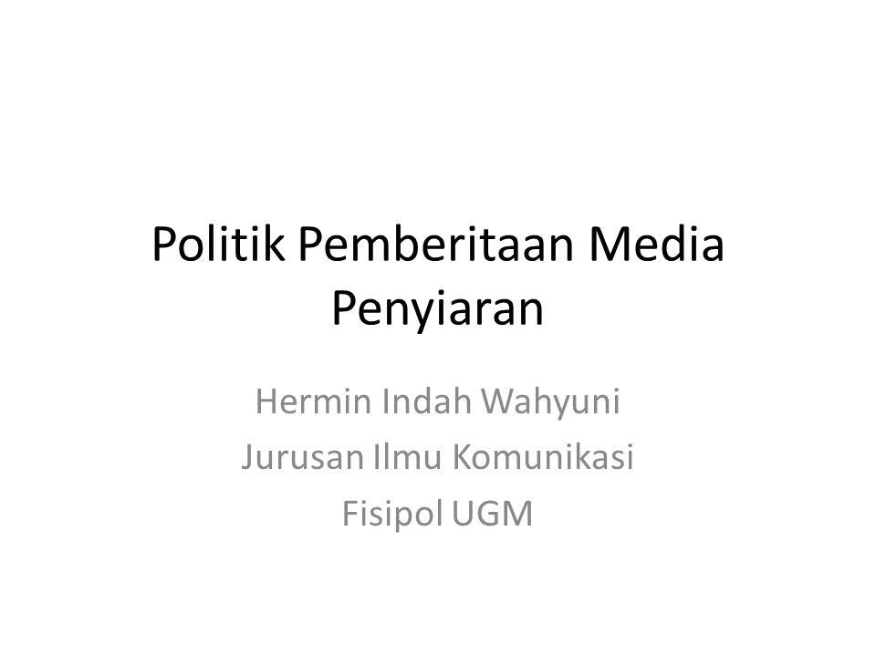 Politik Pemberitaan Media Penyiaran
