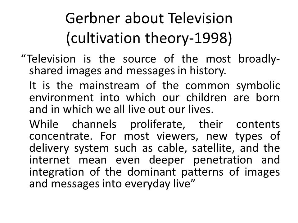Gerbner about Television (cultivation theory-1998)