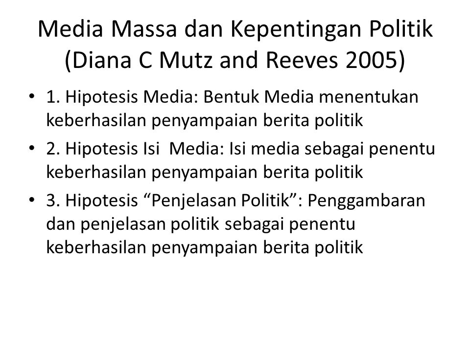 Media Massa dan Kepentingan Politik (Diana C Mutz and Reeves 2005)