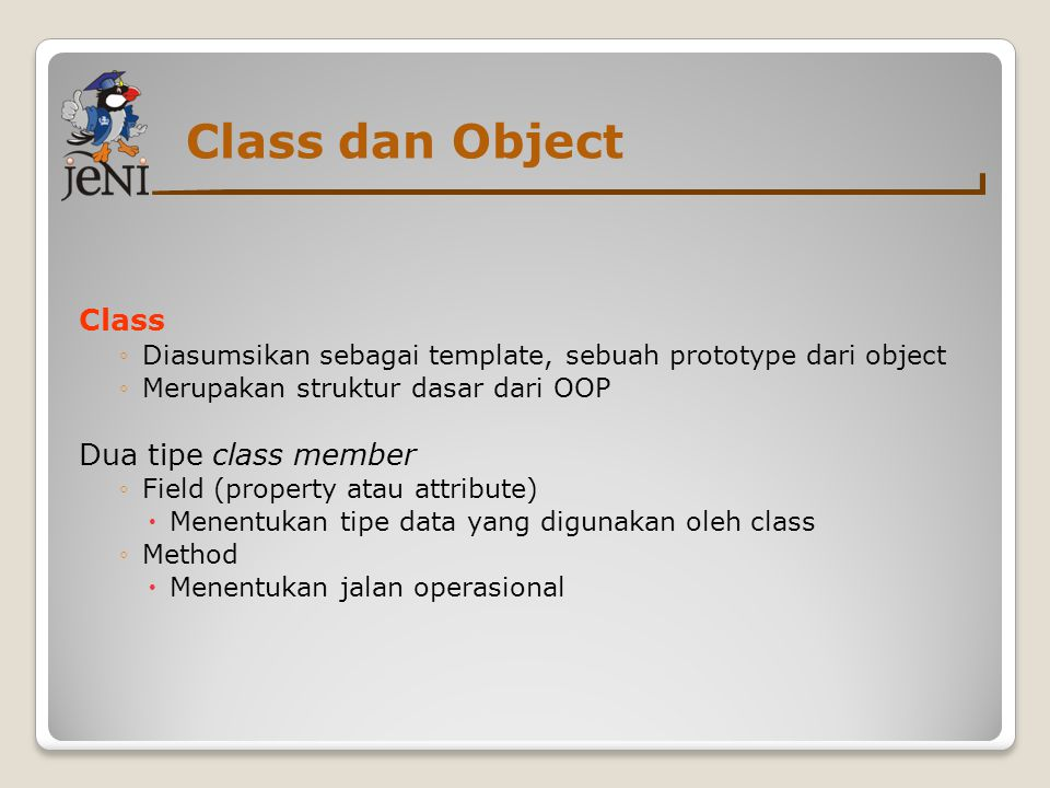 Class dan Object Class Dua tipe class member