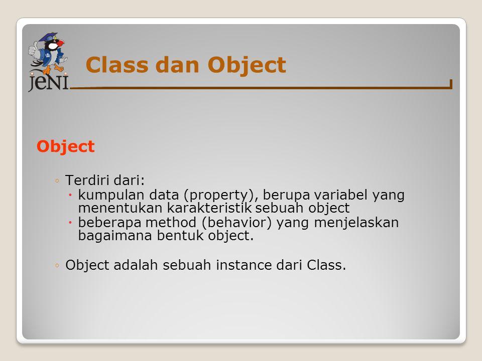 Class dan Object Object Terdiri dari: