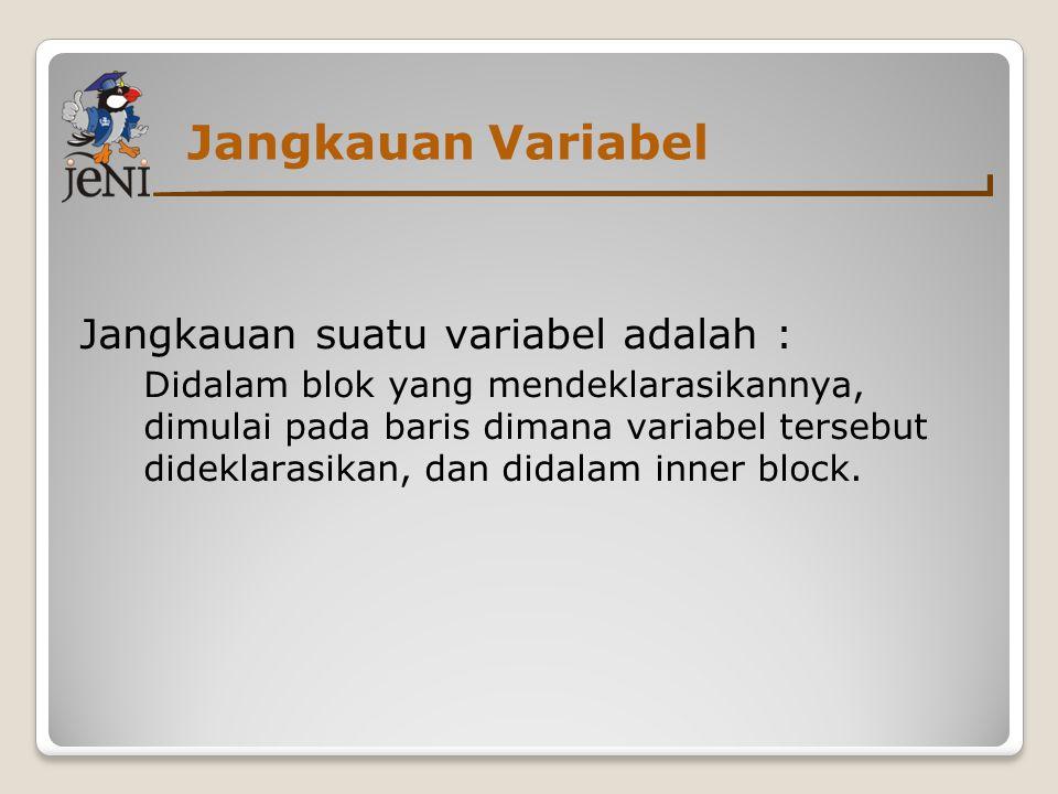 Jangkauan Variabel Jangkauan suatu variabel adalah :