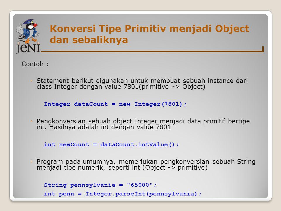 Konversi Tipe Primitiv menjadi Object dan sebaliknya