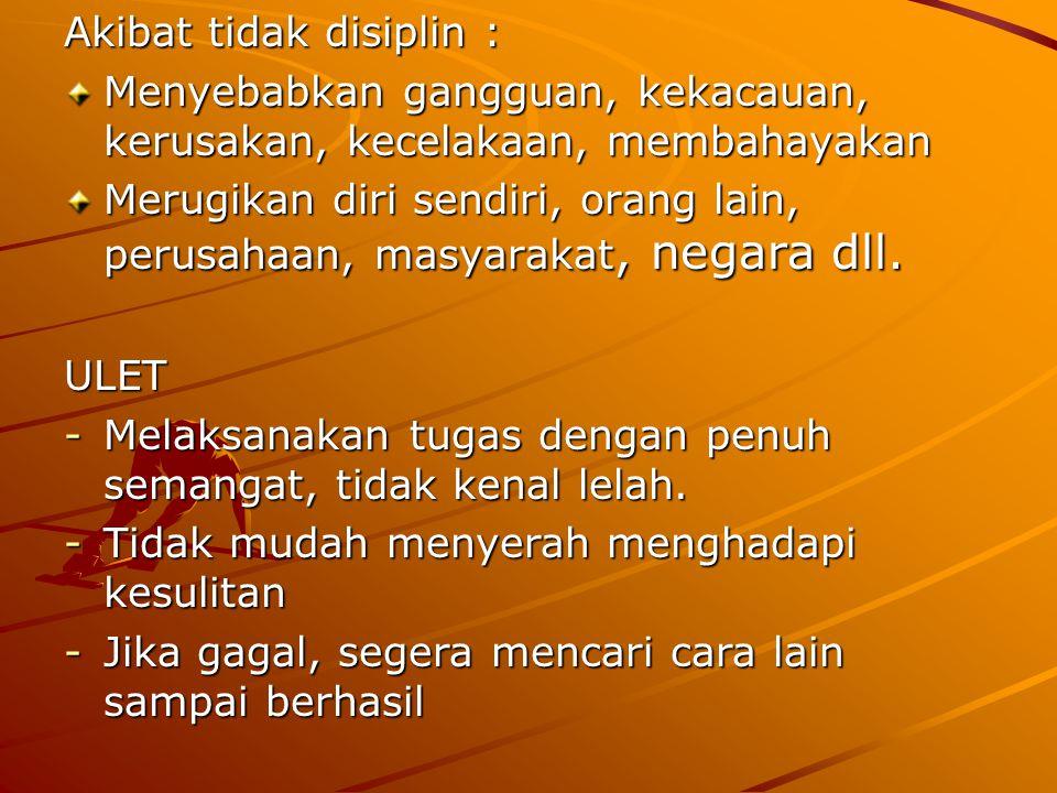 Akibat tidak disiplin :