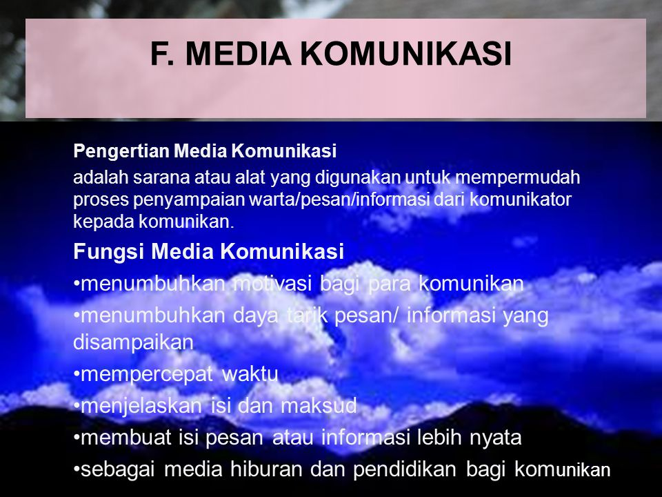 F. MEDIA KOMUNIKASI Fungsi Media Komunikasi