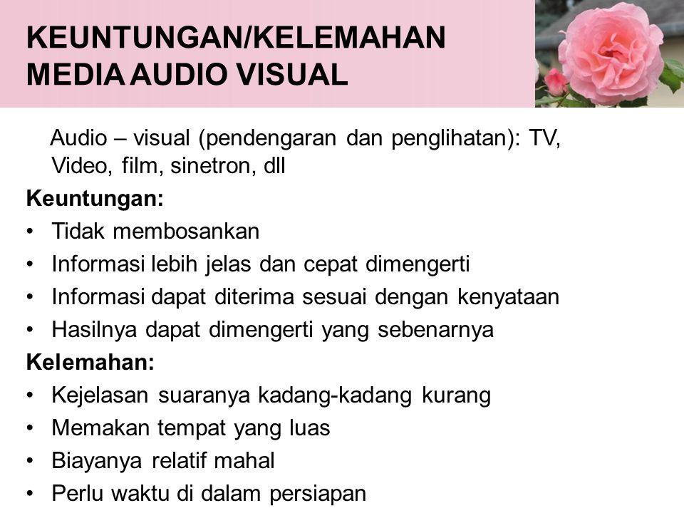 KEUNTUNGAN/KELEMAHAN MEDIA AUDIO VISUAL