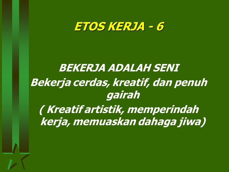 ETOS KERJA - 6 BEKERJA ADALAH SENI
