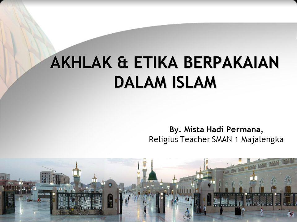 AKHLAK & ETIKA BERPAKAIAN DALAM ISLAM