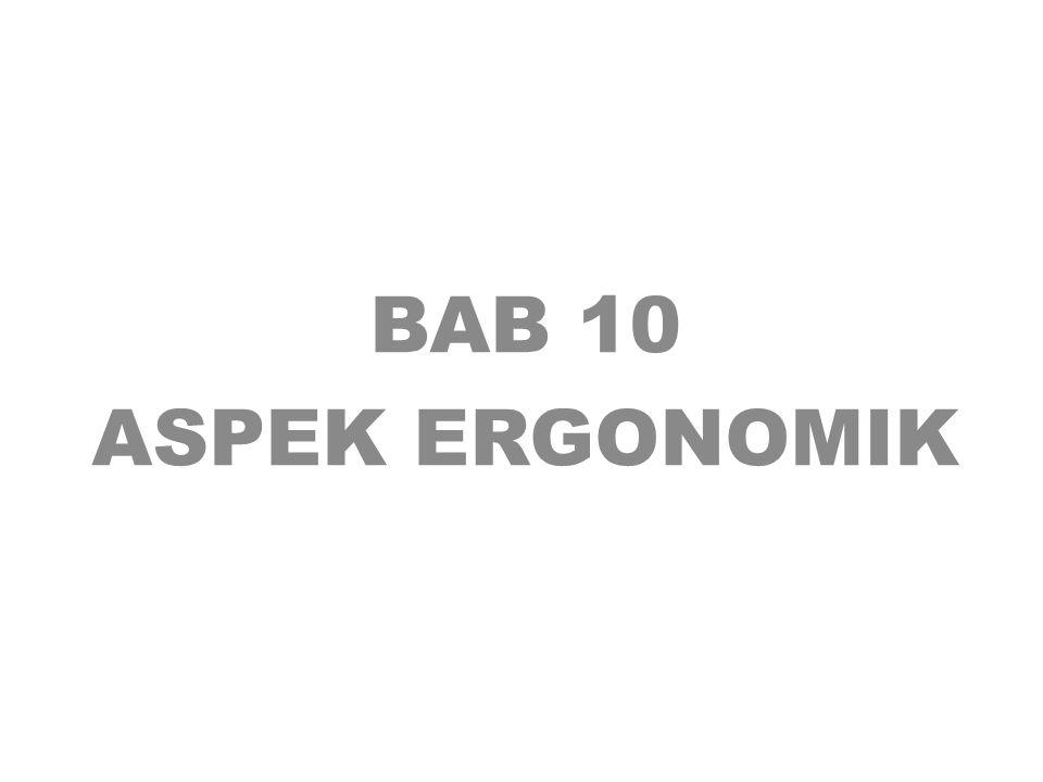 BAB 10 ASPEK ERGONOMIK