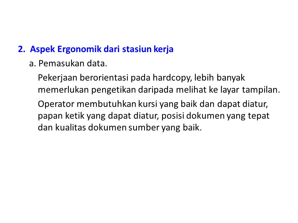 2. Aspek Ergonomik dari stasiun kerja a. Pemasukan data