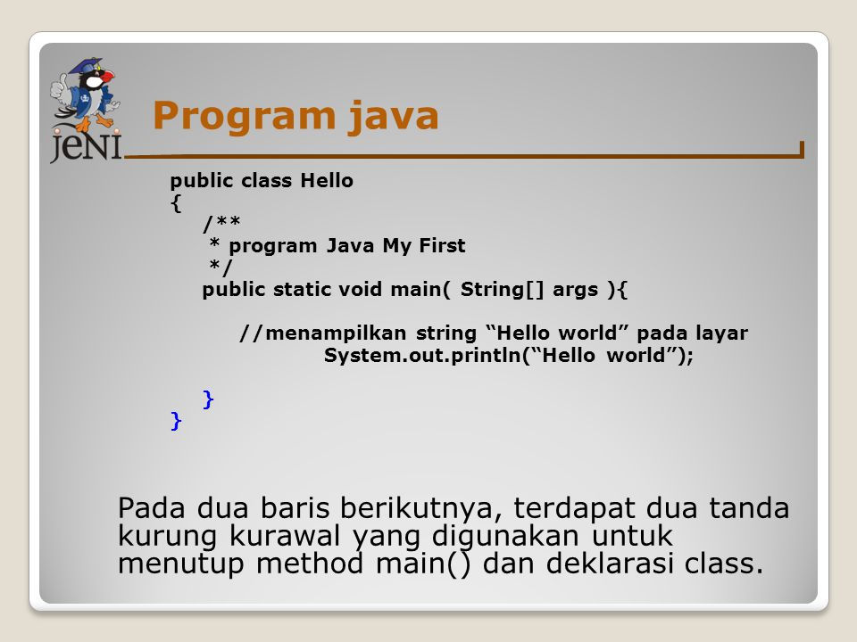 Program java public class Hello. { /** * program Java My First. */ public static void main( String[] args ){