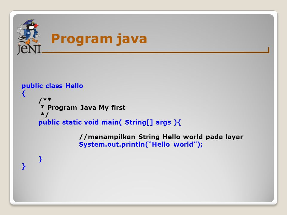 Program java public class Hello { /** * Program Java My first */