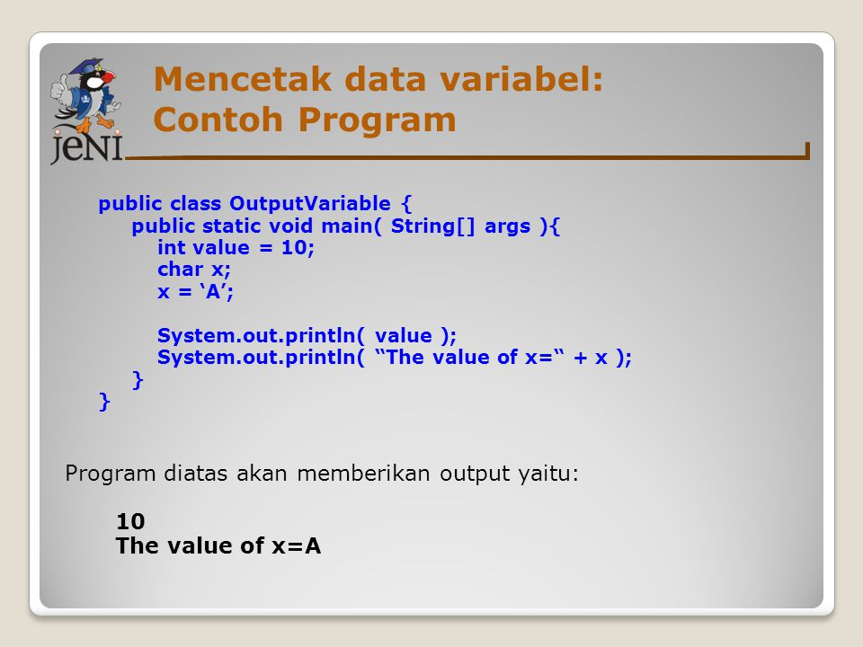 Mencetak data variabel: Contoh Program