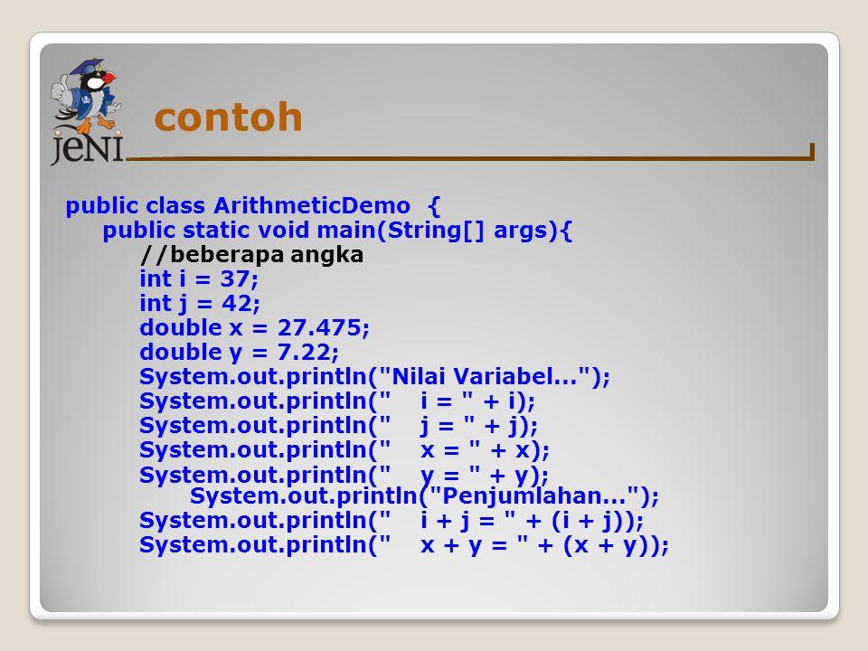 contoh public class ArithmeticDemo {
