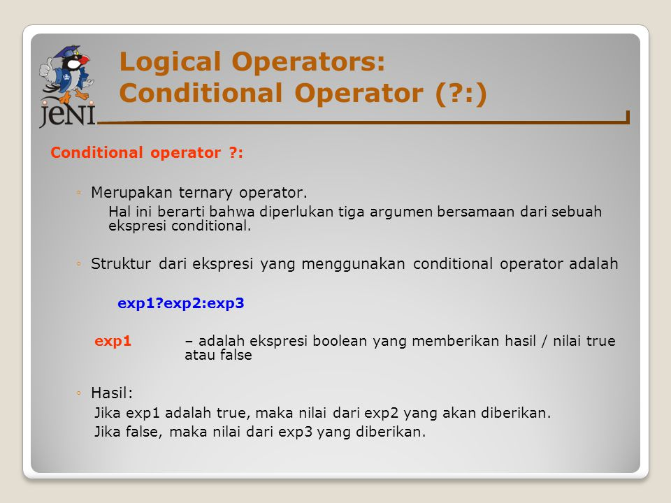 Logical Operators: Conditional Operator ( :)