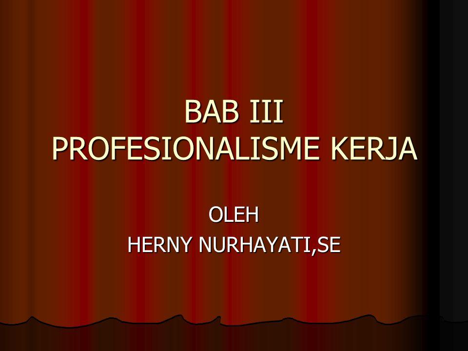 BAB III PROFESIONALISME KERJA