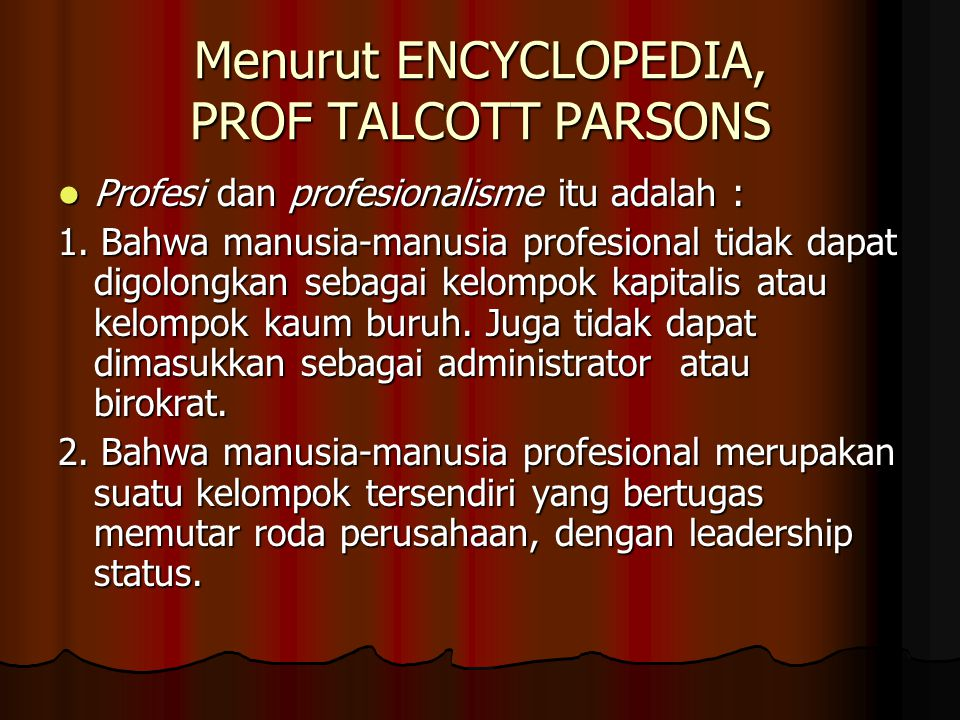 Menurut ENCYCLOPEDIA, PROF TALCOTT PARSONS