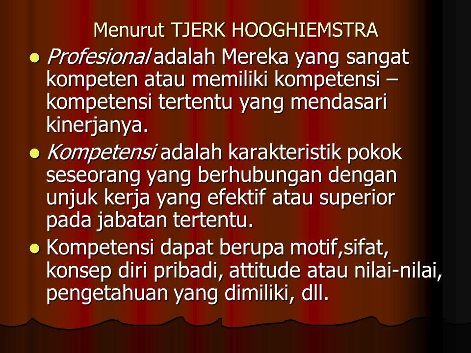 Menurut TJERK HOOGHIEMSTRA