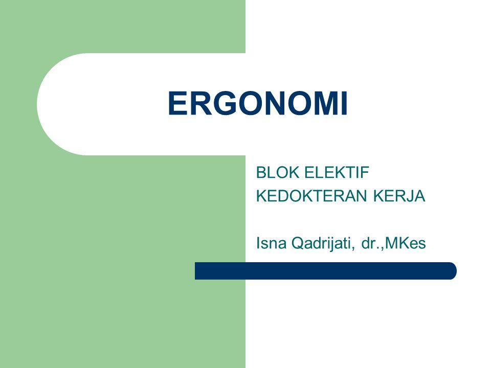 BLOK ELEKTIF KEDOKTERAN KERJA Isna Qadrijati, dr.,MKes