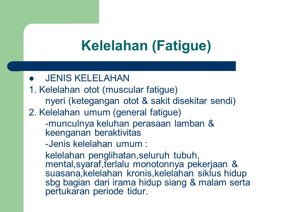 Kelelahan (Fatigue) JENIS KELELAHAN