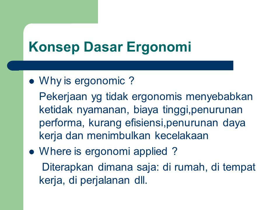 Konsep Dasar Ergonomi Why is ergonomic