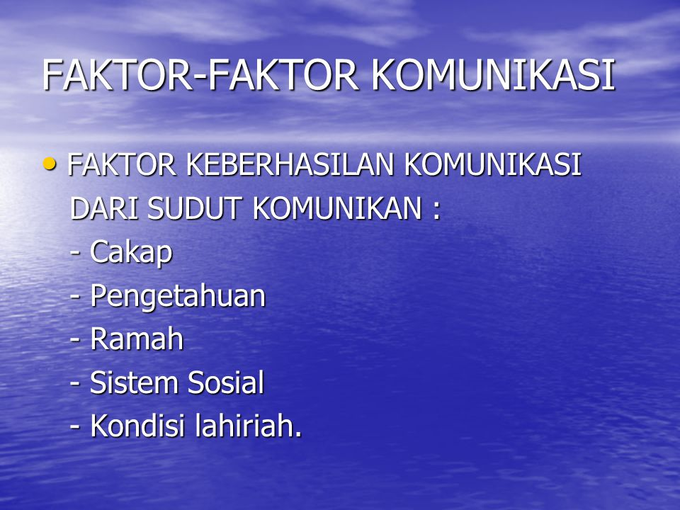 FAKTOR-FAKTOR KOMUNIKASI