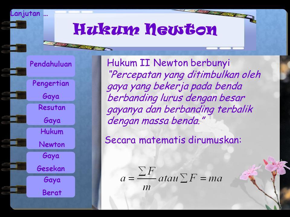 Lanjutan … Hukum Newton.