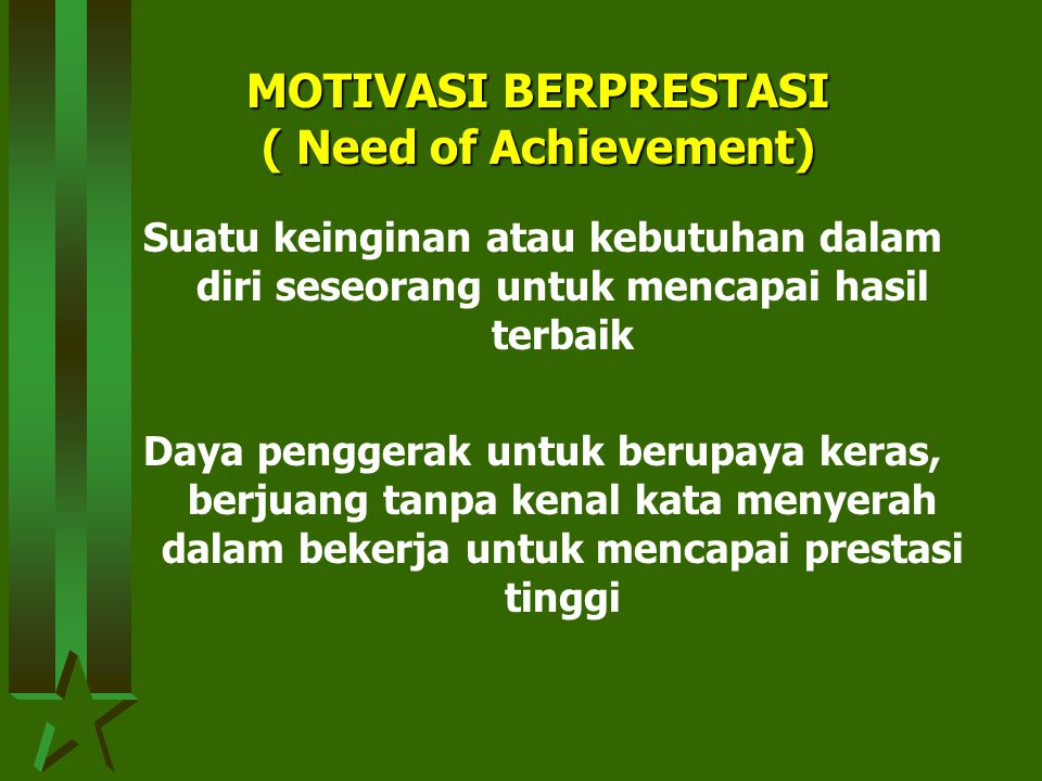 MOTIVASI BERPRESTASI ( Need of Achievement)