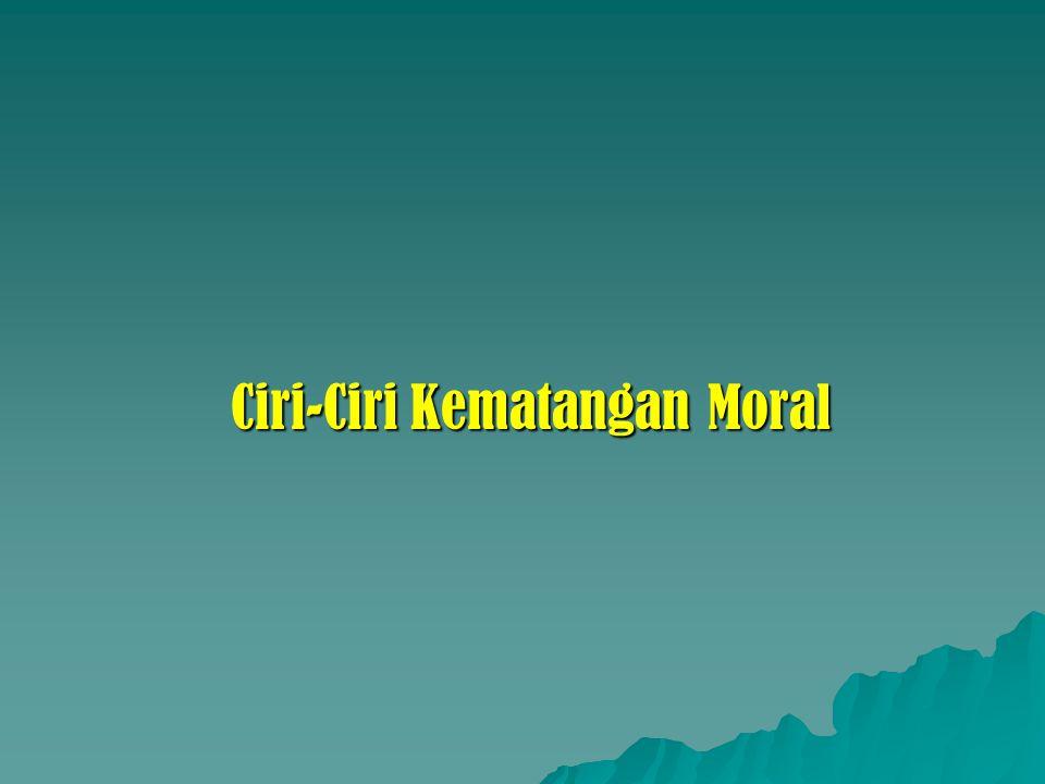 Ciri-Ciri Kematangan Moral