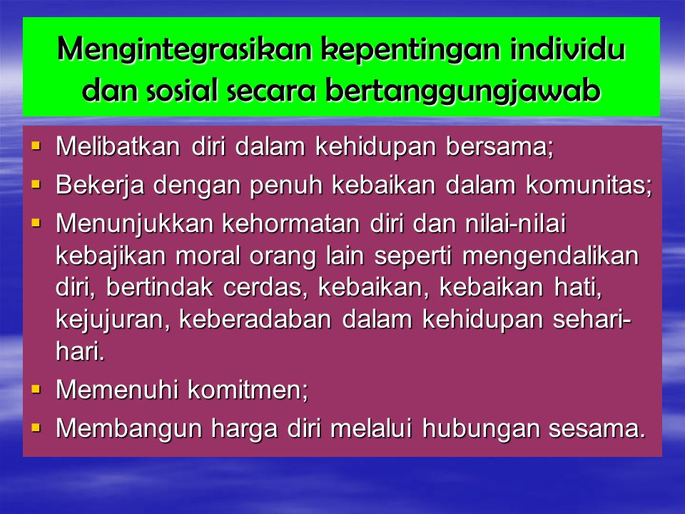 Mengintegrasikan kepentingan individu dan sosial secara bertanggungjawab