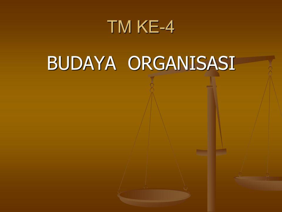 TM KE-4 BUDAYA ORGANISASI