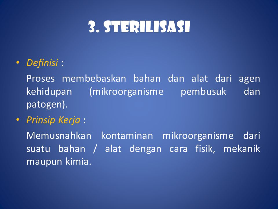 3. STERILISASI Definisi :