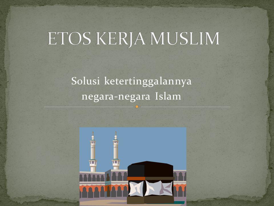 Solusi ketertinggalannya negara-negara Islam