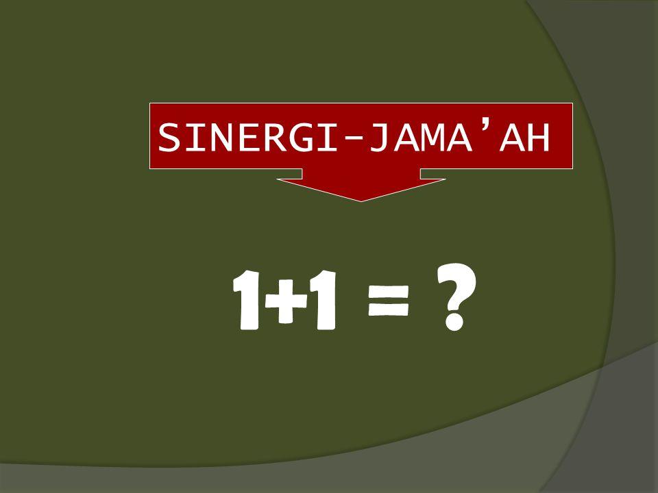 SINERGI-JAMA'AH 1+1 =