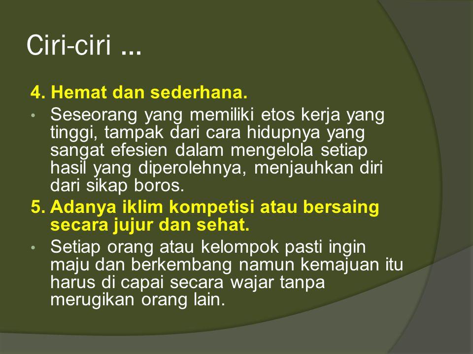 Ciri-ciri ... 4. Hemat dan sederhana.