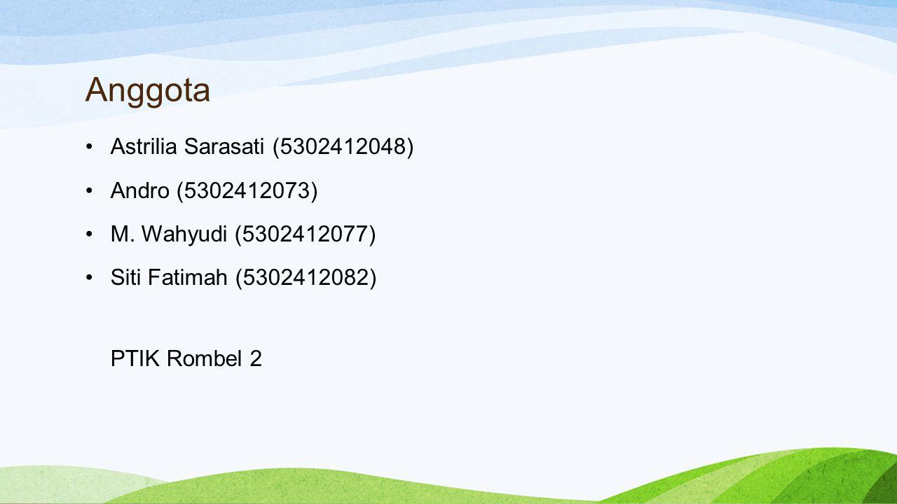 Anggota Astrilia Sarasati (5302412048) Andro (5302412073)
