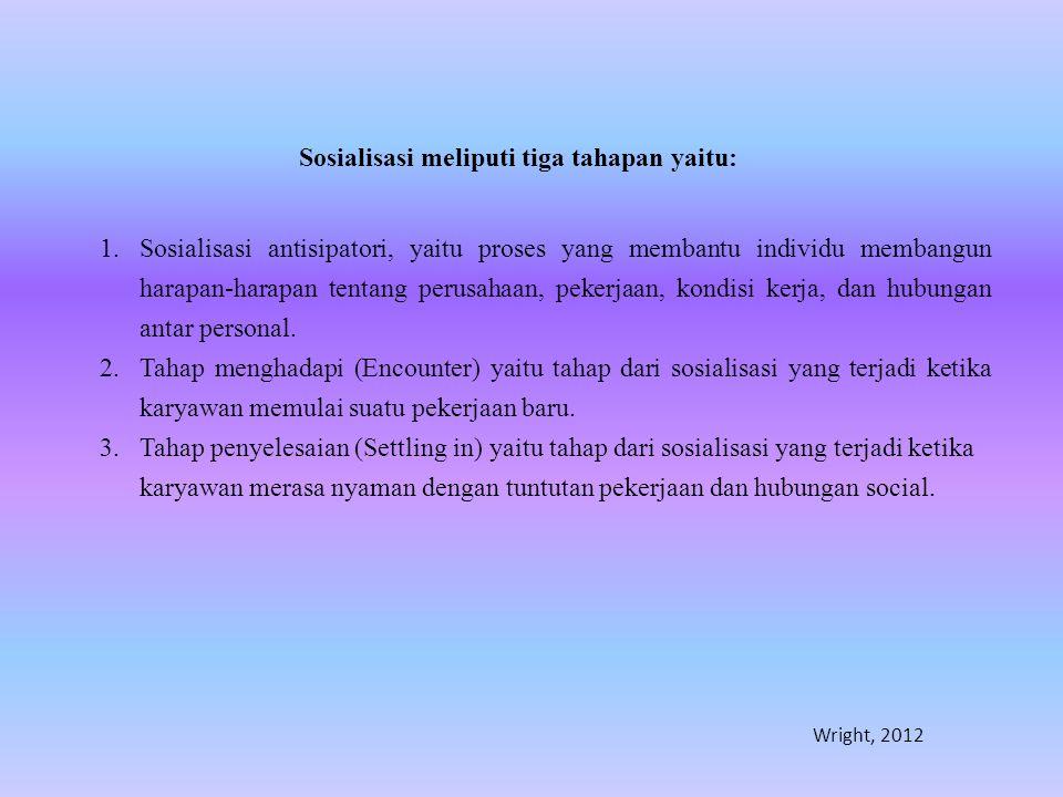 Sosialisasi meliputi tiga tahapan yaitu: