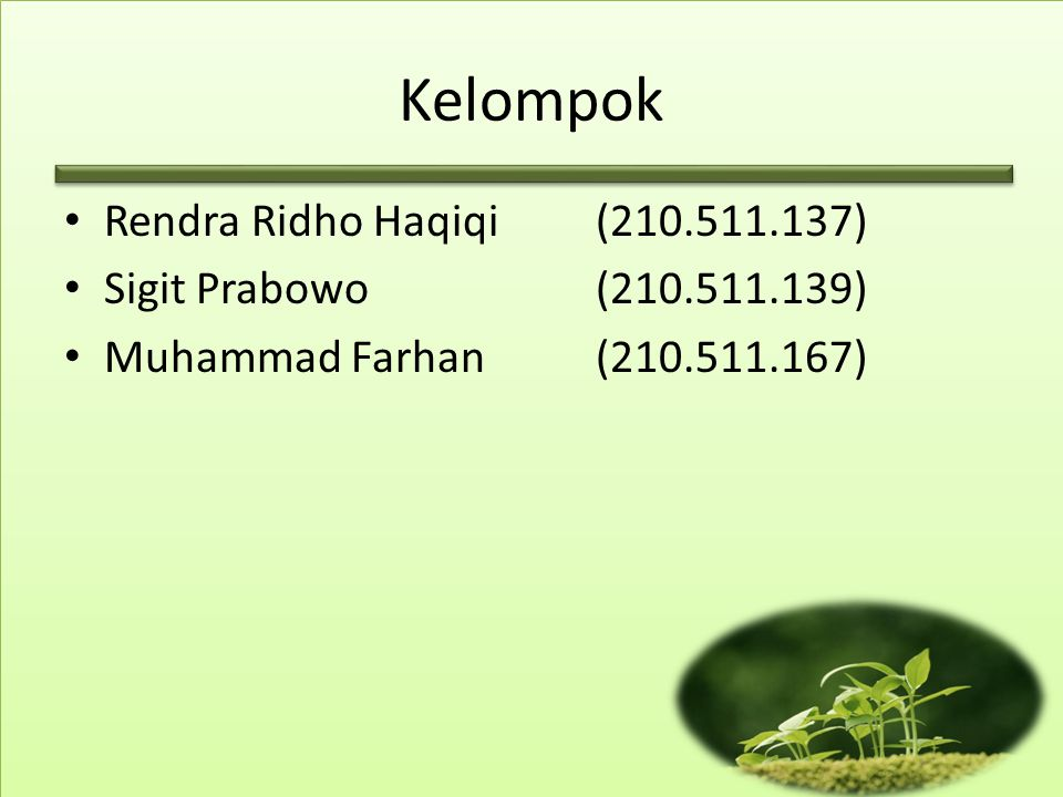 Kelompok Rendra Ridho Haqiqi (210.511.137) Sigit Prabowo (210.511.139)