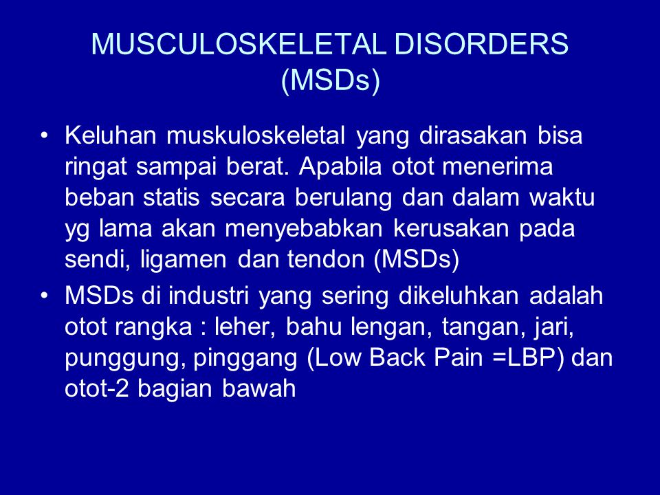 MUSCULOSKELETAL DISORDERS (MSDs)