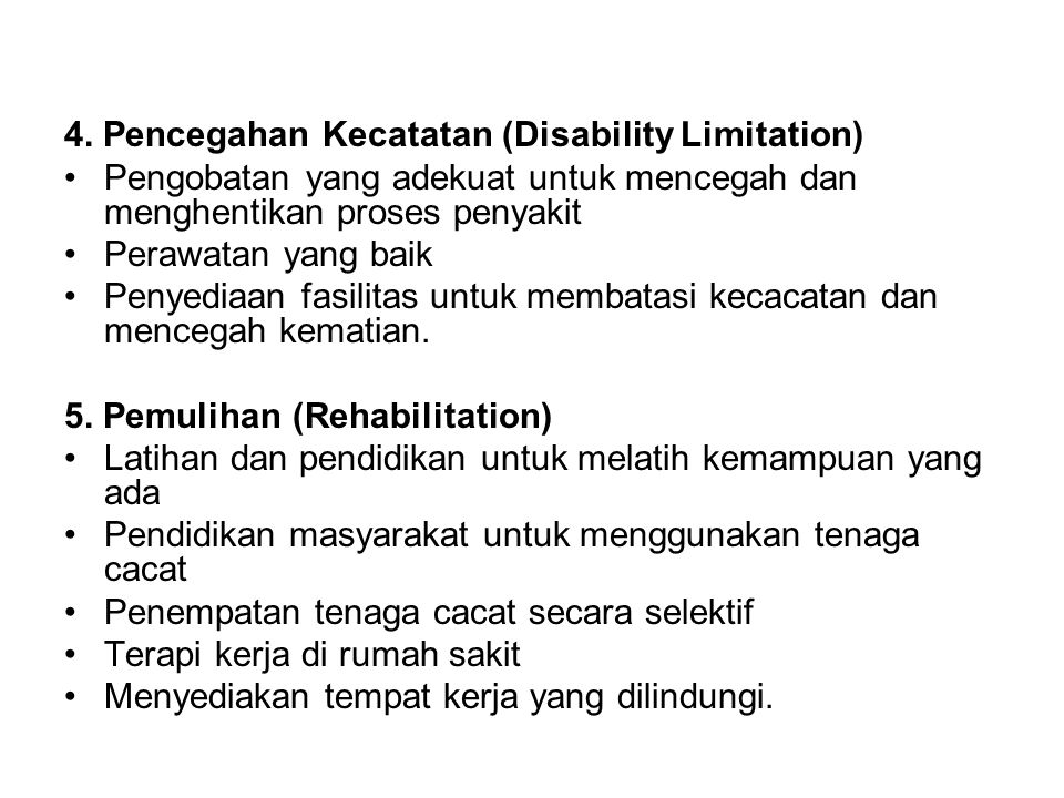 4. Pencegahan Kecatatan (Disability Limitation)