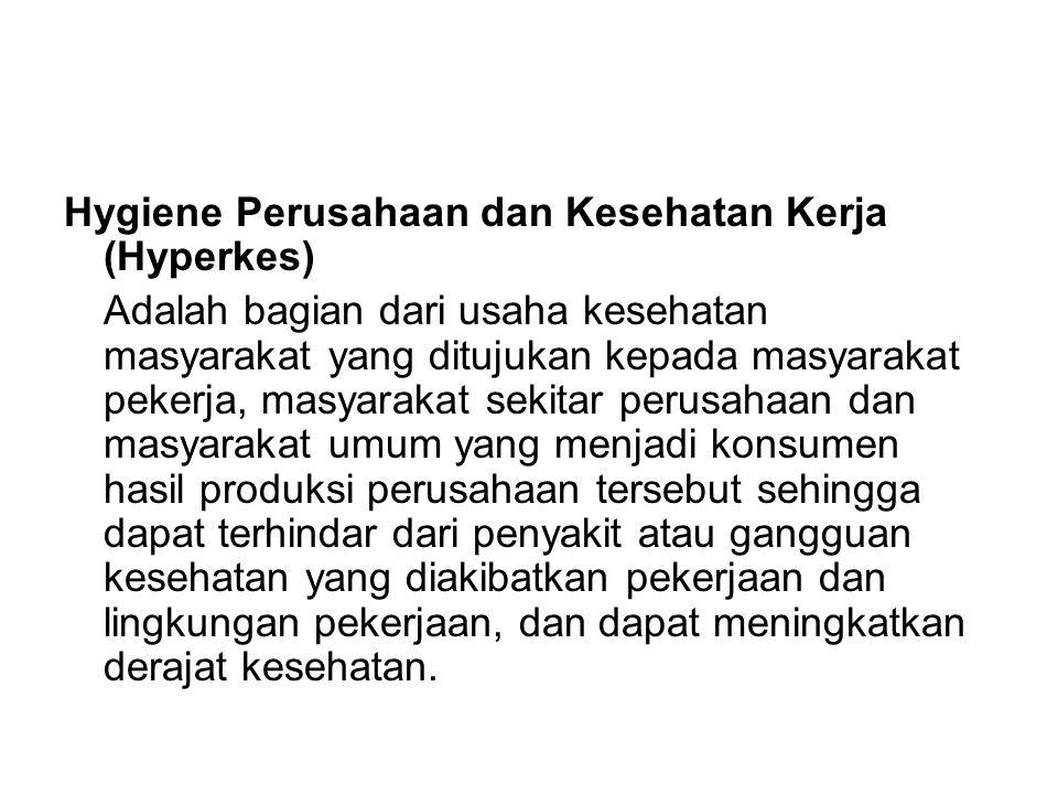 Hygiene Perusahaan dan Kesehatan Kerja (Hyperkes)