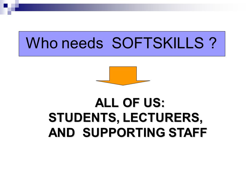 Who needs SOFTSKILLS ALL OF US:
