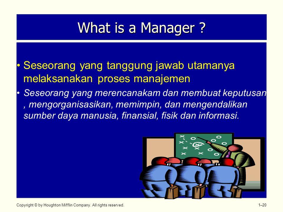 What is a Manager Seseorang yang tanggung jawab utamanya melaksanakan proses manajemen.