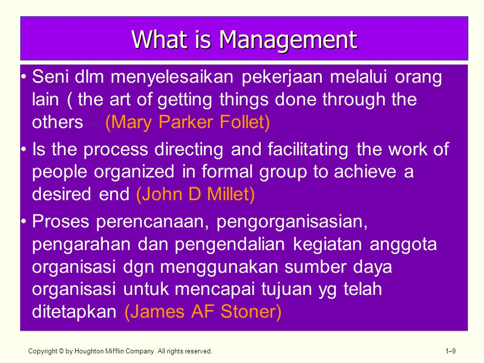 What is Management Seni dlm menyelesaikan pekerjaan melalui orang lain ( the art of getting things done through the others – (Mary Parker Follet)