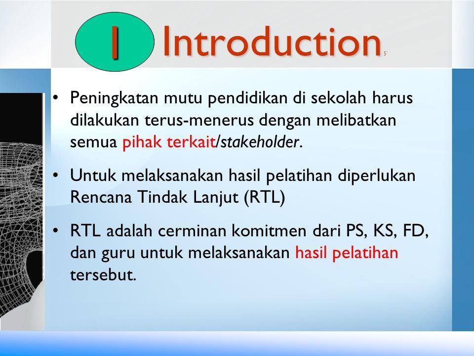 I Introduction 5' Peningkatan mutu pendidikan di sekolah harus dilakukan terus-menerus dengan melibatkan semua pihak terkait/stakeholder.