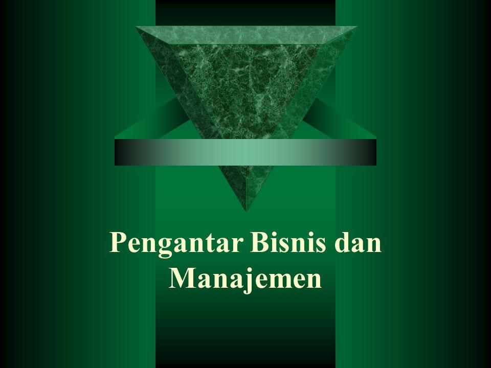 Pengantar Bisnis dan Manajemen
