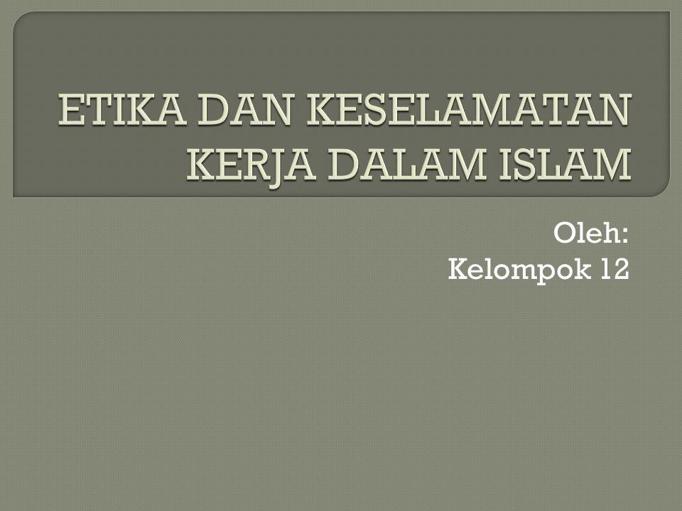 ETIKA DAN KESELAMATAN KERJA DALAM ISLAM
