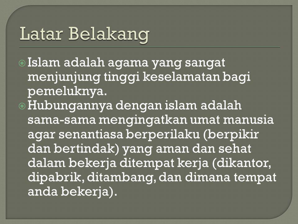 Latar Belakang Islam adalah agama yang sangat menjunjung tinggi keselamatan bagi pemeluknya.
