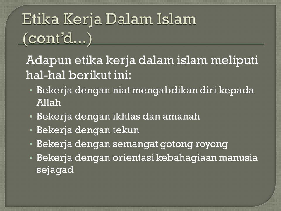 Etika Kerja Dalam Islam (cont'd...)
