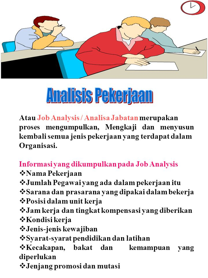 Analisis Pekerjaan Atau Job Analysis / Analisa Jabatan merupakan